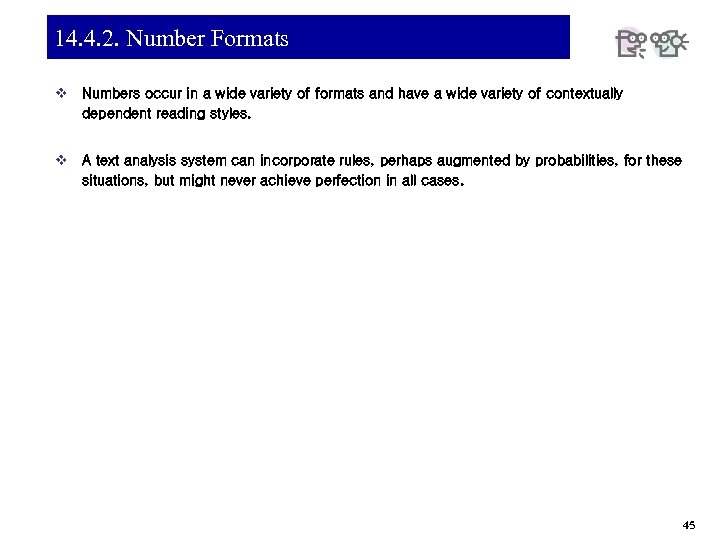 14. 4. 2. Number Formats v Numbers occur in a wide variety of formats
