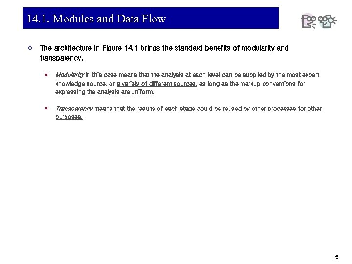 14. 1. Modules and Data Flow v The architecture in Figure 14. 1 brings