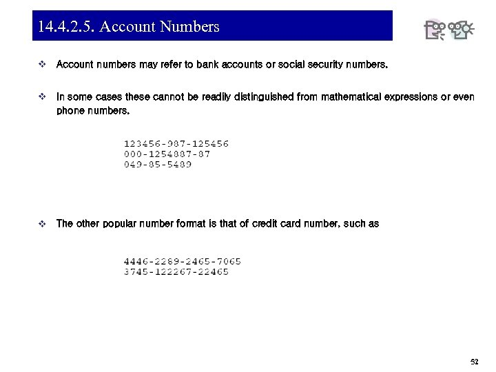 14. 4. 2. 5. Account Numbers v Account numbers may refer to bank accounts