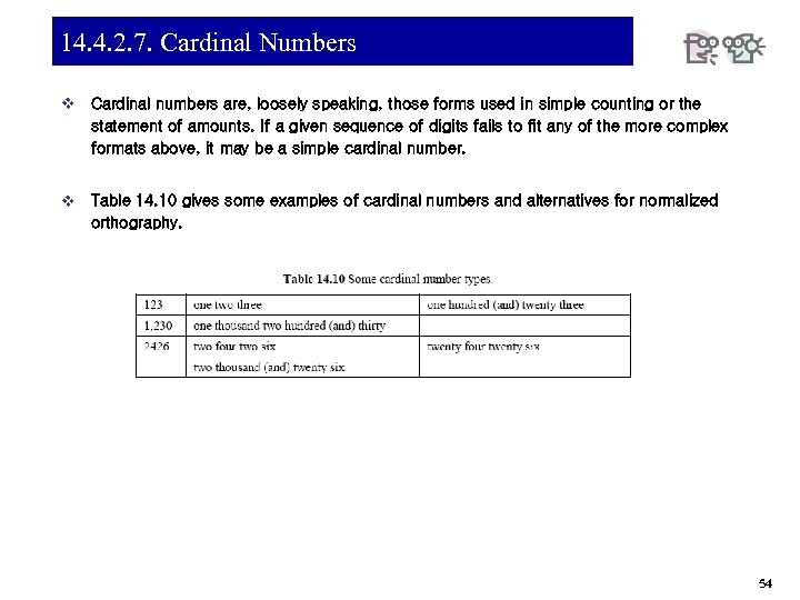 14. 4. 2. 7. Cardinal Numbers v Cardinal numbers are, loosely speaking, those forms