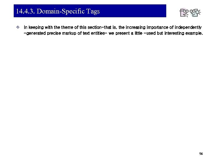 14. 4. 3. Domain-Specific Tags v In keeping with theme of this section-that is,