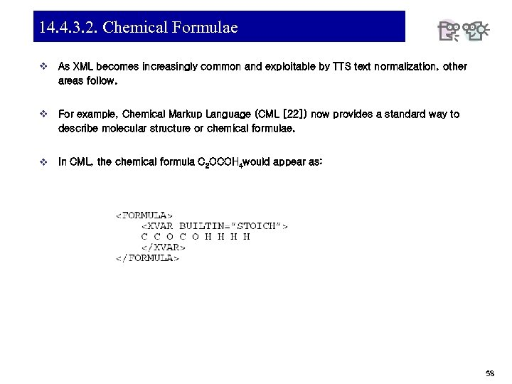 14. 4. 3. 2. Chemical Formulae v As XML becomes increasingly common and exploitable