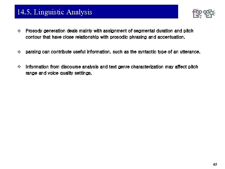 14. 5. Linguistic Analysis v Prosody generation deals mainly with assignment of segmental duration