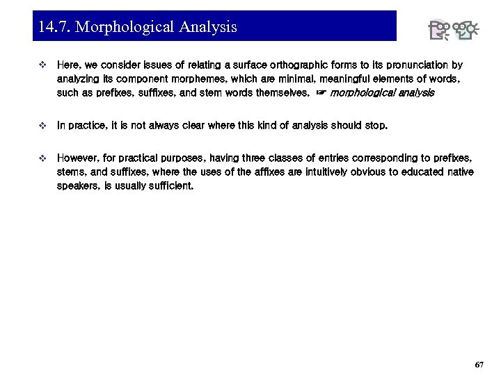 14. 7. Morphological Analysis v Here, we consider issues of relating a surface orthographic