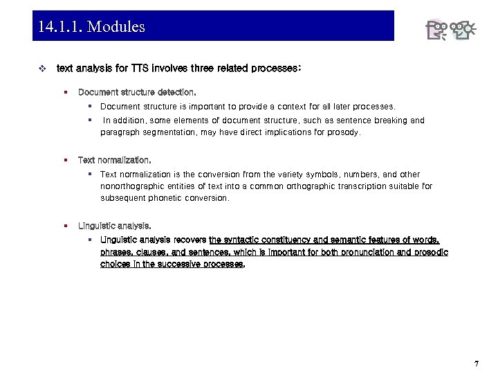 14. 1. 1. Modules v text analysis for TTS involves three related processes: §