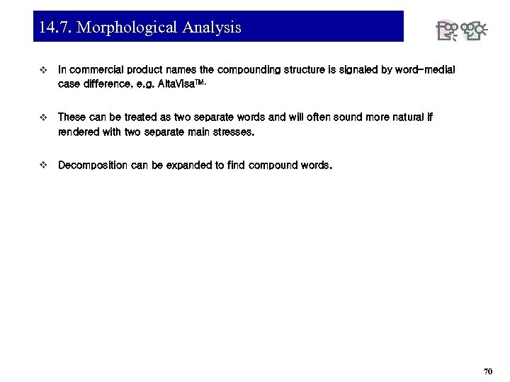 14. 7. Morphological Analysis v In commercial product names the compounding structure is signaled