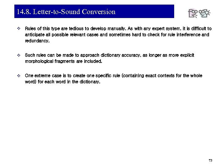 14. 8. Letter-to-Sound Conversion v Rules of this type are tedious to develop manually.