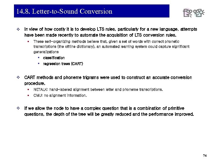 14. 8. Letter-to-Sound Conversion v In view of how costly it is to develop