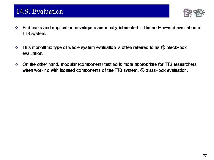 14. 9. Evaluation v End users and application developers are mostly interested in the