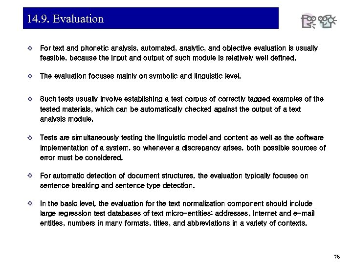 14. 9. Evaluation v For text and phonetic analysis, automated, analytic, and objective evaluation