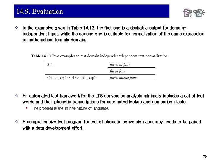14. 9. Evaluation v In the examples given in Table 14. 13, the first
