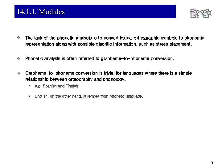 14. 1. 1. Modules v The task of the phonetic analysis is to convert