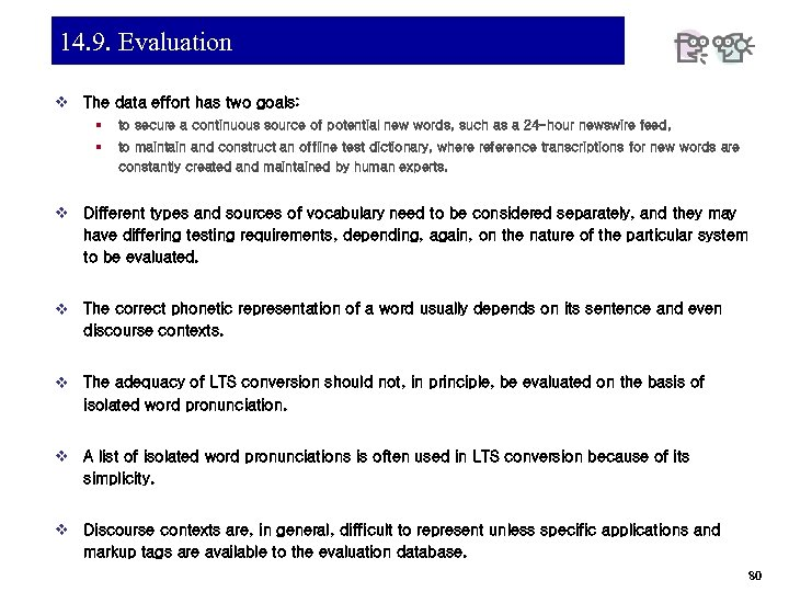 14. 9. Evaluation v The data effort has two goals: § § to secure