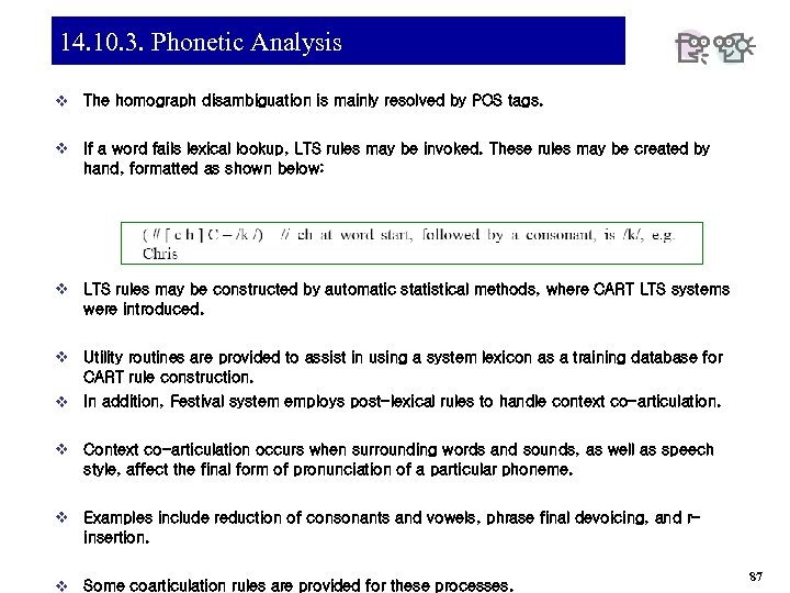 14. 10. 3. Phonetic Analysis v The homograph disambiguation is mainly resolved by POS