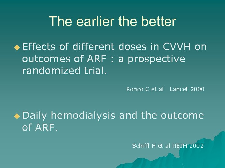 The earlier the better u Effects of different doses in CVVH on outcomes of