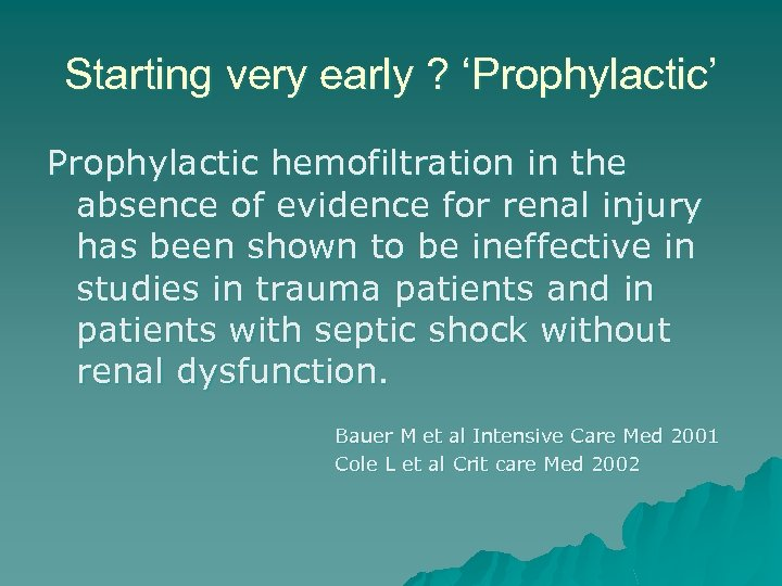 Starting very early ? 'Prophylactic' Prophylactic hemofiltration in the absence of evidence for renal
