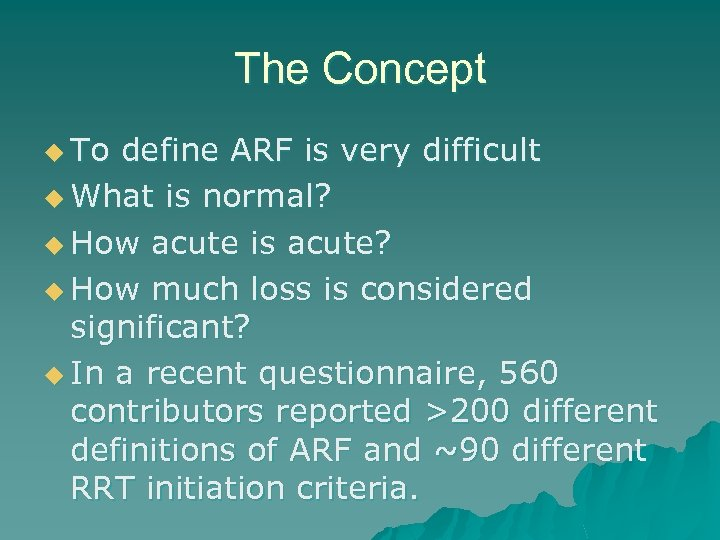 The Concept u To define ARF is very difficult u What is normal? u