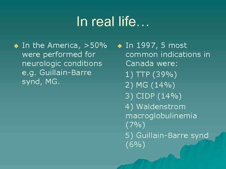 In real life… u In the America, >50% were performed for neurologic conditions e.