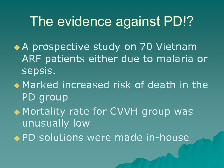 The evidence against PD!? u. A prospective study on 70 Vietnam ARF patients either