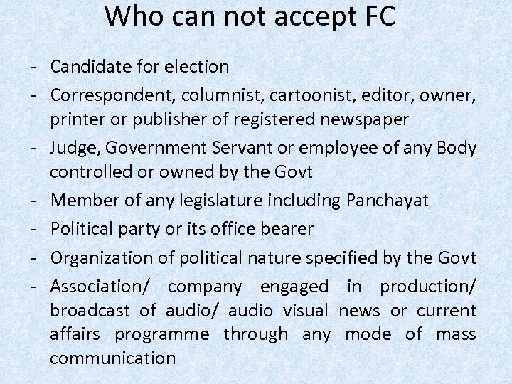 Who can not accept FC - Candidate for election - Correspondent, columnist, cartoonist, editor,