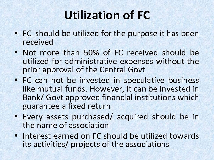 Utilization of FC • FC should be utilized for the purpose it has been