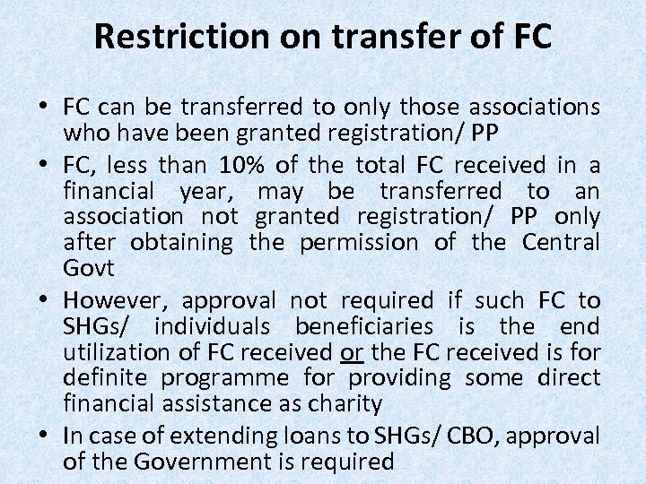 Restriction on transfer of FC • FC can be transferred to only those associations