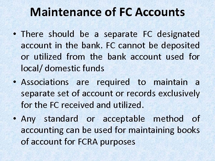 Maintenance of FC Accounts • There should be a separate FC designated account in