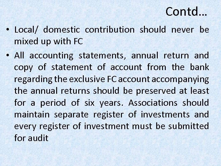 Contd… • Local/ domestic contribution should never be mixed up with FC • All