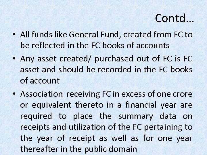 Contd… • All funds like General Fund, created from FC to be reflected in