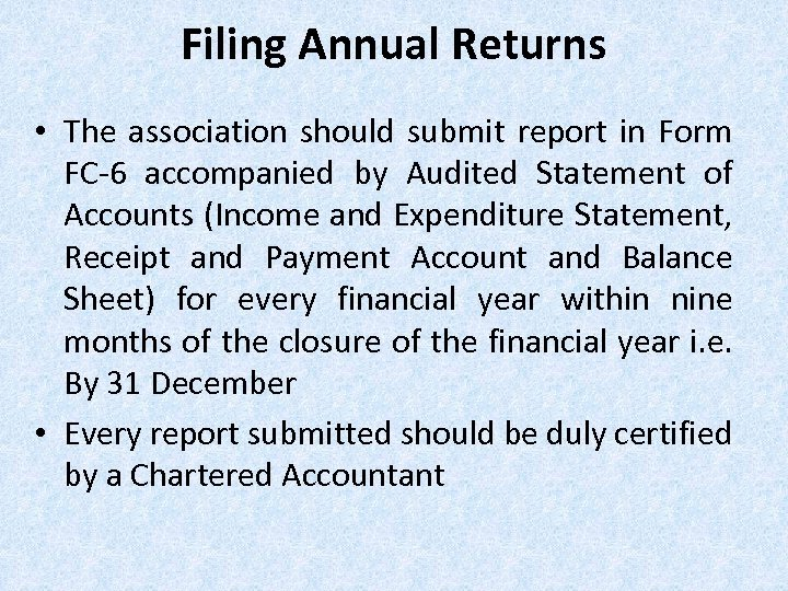 Filing Annual Returns • The association should submit report in Form FC-6 accompanied by