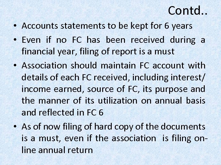 Contd. . • Accounts statements to be kept for 6 years • Even if