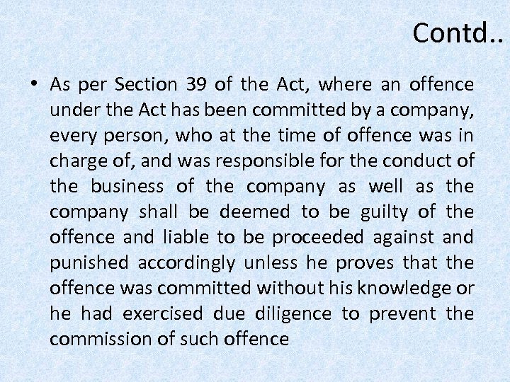 Contd. . • As per Section 39 of the Act, where an offence under