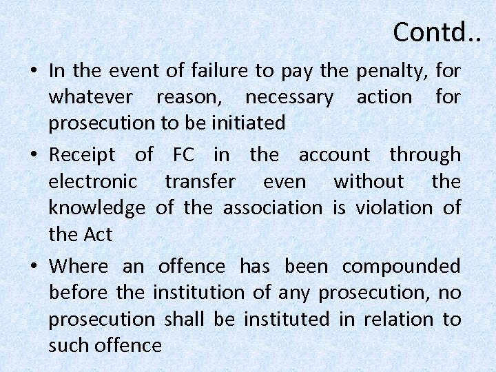 Contd. . • In the event of failure to pay the penalty, for whatever