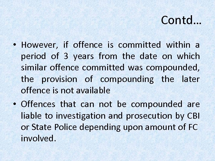 Contd… • However, if offence is committed within a period of 3 years from