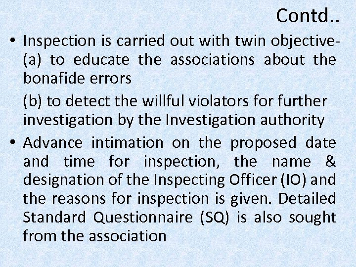 Contd. . • Inspection is carried out with twin objective(a) to educate the associations