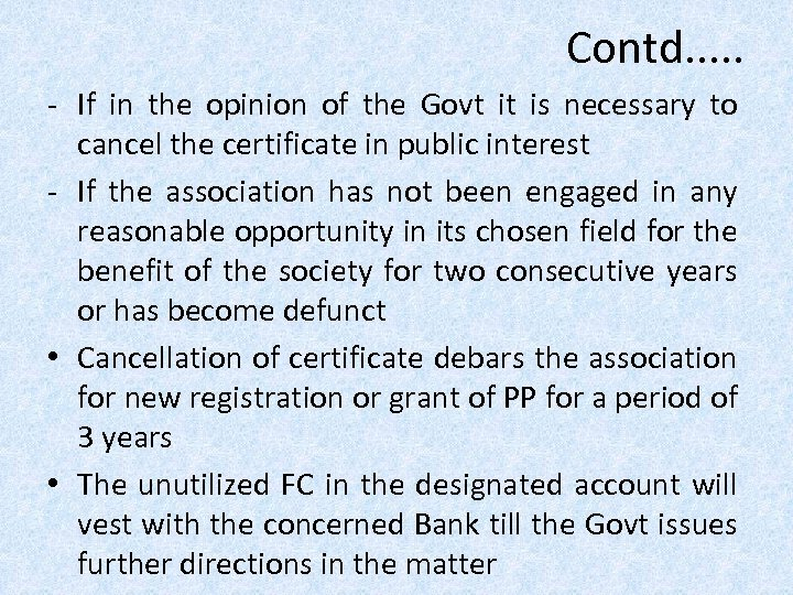 Contd. . . - If in the opinion of the Govt it is necessary