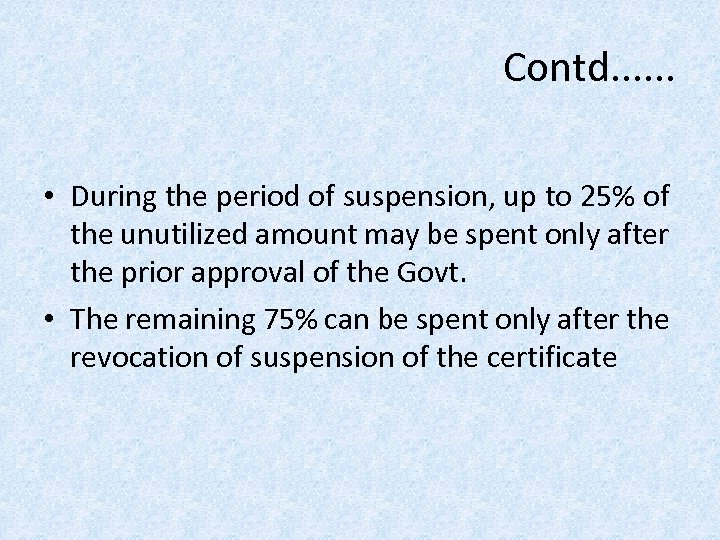 Contd. . . • During the period of suspension, up to 25% of the
