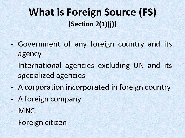 What is Foreign Source (FS) (Section 2(1)(j)) - Government of any foreign country and