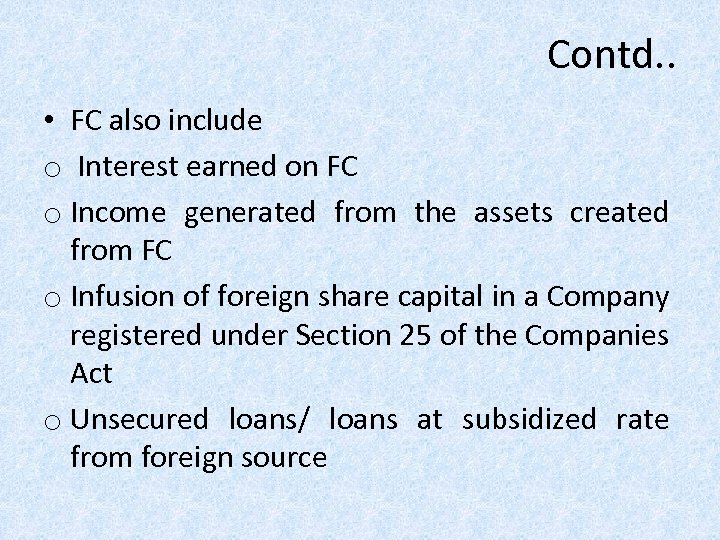 Contd. . • FC also include o Interest earned on FC o Income generated
