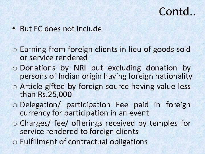 Contd. . • But FC does not include o Earning from foreign clients in