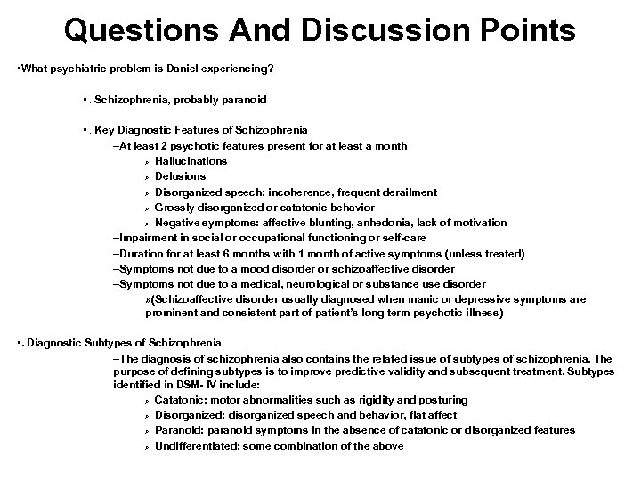 Questions And Discussion Points • What psychiatric problem is Daniel experiencing? • . Schizophrenia,