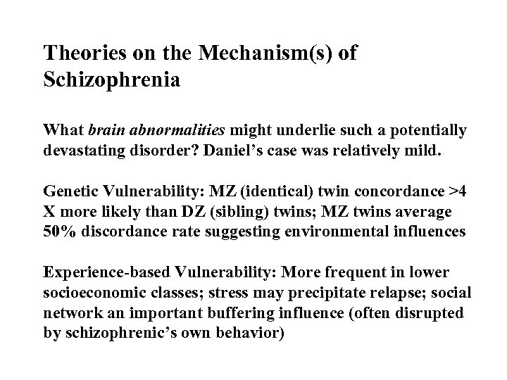 Theories on the Mechanism(s) of Schizophrenia What brain abnormalities might underlie such a potentially