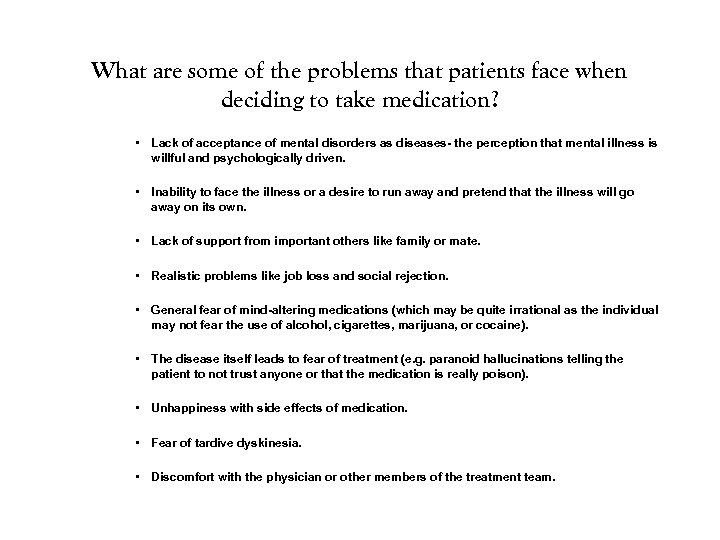 What are some of the problems that patients face when deciding to take medication?