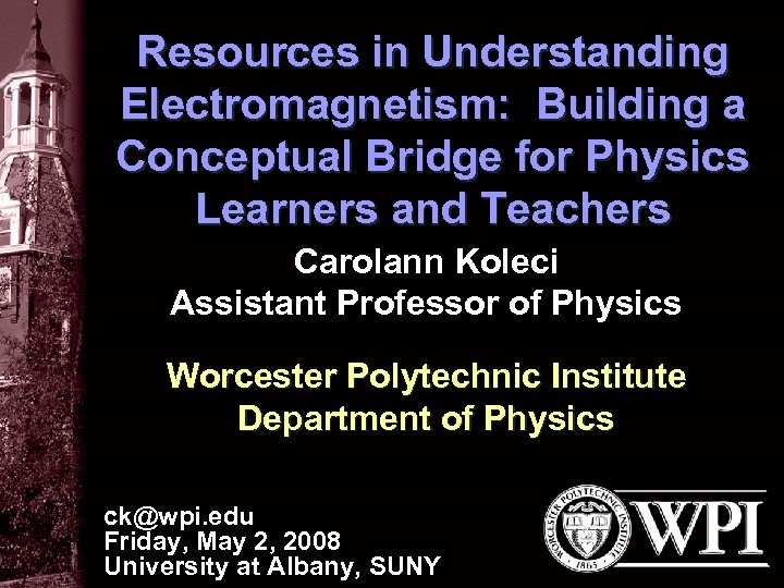 Resources in Understanding Electromagnetism: Building a Conceptual Bridge for Physics Learners and Teachers Carolann