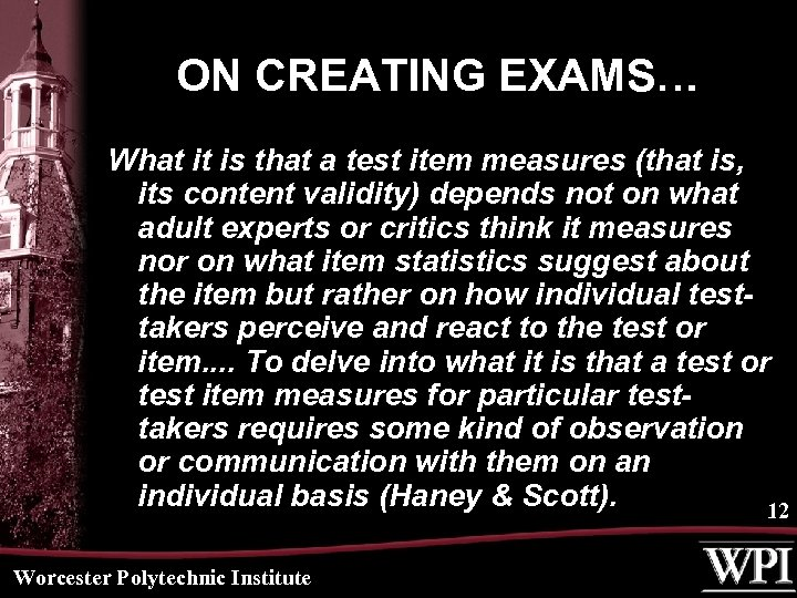 ON CREATING EXAMS… What it is that a test item measures (that is, its