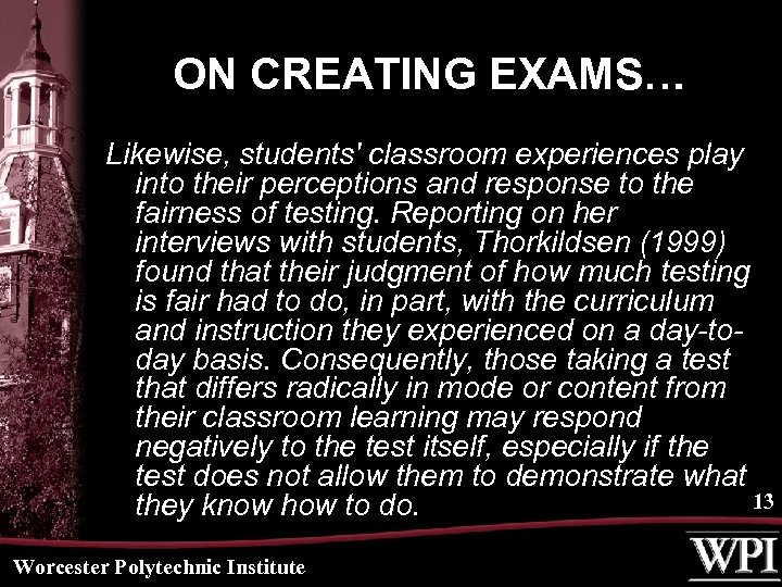 ON CREATING EXAMS… Likewise, students' classroom experiences play into their perceptions and response to