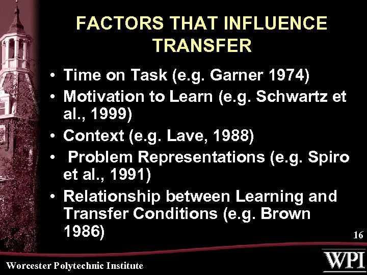 FACTORS THAT INFLUENCE TRANSFER • Time on Task (e. g. Garner 1974) • Motivation