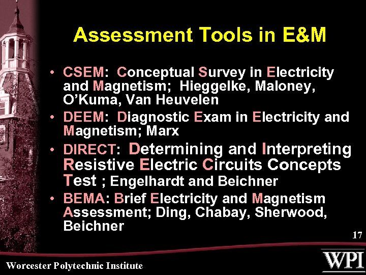 Assessment Tools in E&M • CSEM: Conceptual Survey in Electricity and Magnetism; Hieggelke, Maloney,