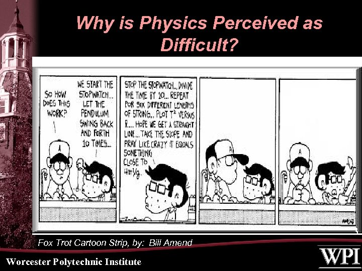 Why is Physics Perceived as Difficult? 3 Fox Trot Cartoon Strip, by: Bill Amend