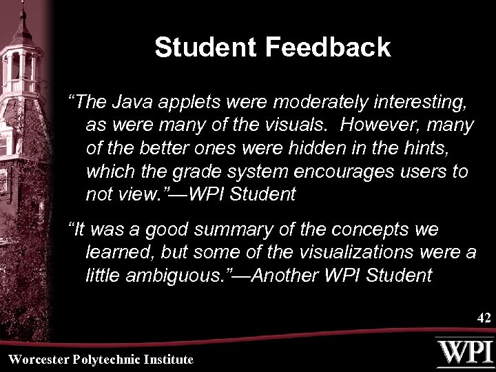 "Student Feedback ""The Java applets were moderately interesting, as were many of the visuals."